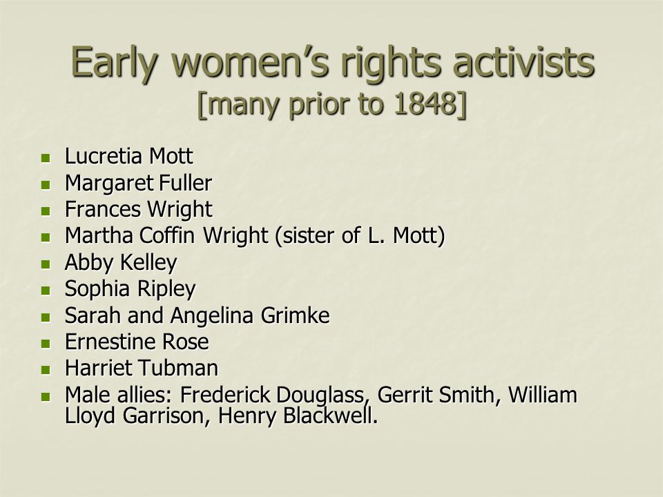 Early women's rights activists [many prior to 1848]